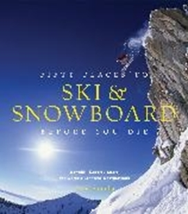 Bild von Santella, Chris : Fifty Places to Ski and Snowboard Before You Die
