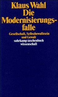 Bild von Wahl, Klaus: Die Modernisierungsfalle