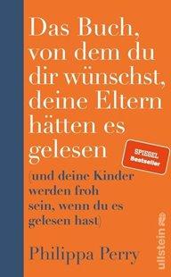 Bild von Perry, Philippa : Das Buch, von dem du dir wünschst, deine Eltern hätten es gelesen