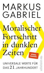 Bild von Gabriel, Markus: Moralischer Fortschritt in dunklen Zeiten