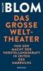 Bild von Blom, Philipp: Das große Welttheater