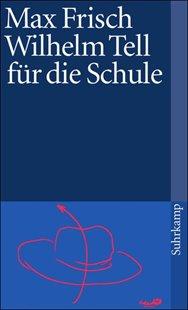 Bild von Frisch, Max: Wilhelm Tell für die Schule