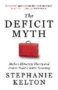 Bild von Kelton, Stephanie: The Deficit Myth