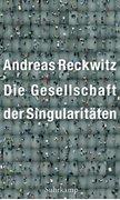Bild von Reckwitz, Andreas: Die Gesellschaft der Singularitäten