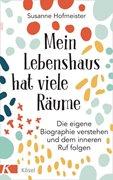 Bild von Hofmeister, Susanne: Mein Lebenshaus hat viele Räume