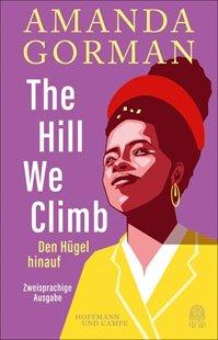 Bild von Gorman, Amanda : The Hill We Climb - Den Hügel Hinauf: Zweisprachige Ausgabe