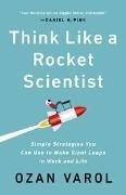 Bild von Varol, Ozan: Think Like a Rocket Scientist