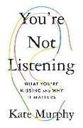 Bild von Murphy, Kate: You're Not Listening