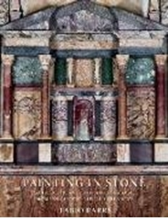 Bild von Barry, Fabio: Painting in Stone: Architecture and the Poetics of Marble from Antiquity to the Enlightenment
