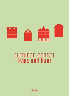 Bild von Gerstl, Elfriede : Haus und Haut