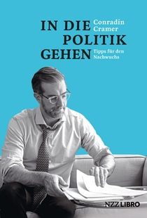 Bild von Cramer, Conradin: In die Politik gehen