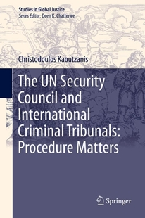 Bild von Kaoutzanis, Christodoulos: The UN Security Council and International Criminal Tribunals: Procedure Matters