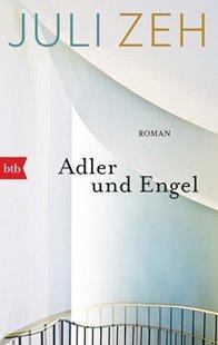 Bild von Zeh, Juli: Adler und Engel