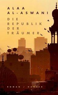Bild von al-Aswani, Alaa : Die Republik der Träumer