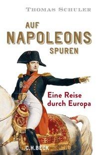 Bild von Schuler, Thomas: Auf Napoleons Spuren
