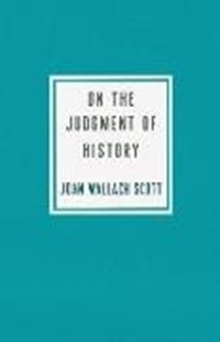 Bild von Scott, Joan Wallach: On the Judgment of History