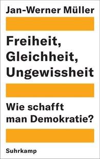 Bild von Müller, Jan-Werner : Freiheit, Gleichheit, Ungewissheit