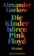 Bild von Gorkow, Alexander: Die Kinder hören Pink Floyd
