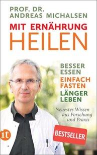 Bild von Michalsen, Prof. Dr. Andreas : Mit Ernährung heilen