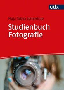 Bild von Jerrentrup, Maja Tabea: Studienbuch Fotografie