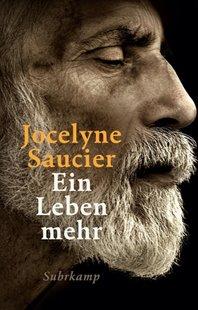 Bild von Saucier, Jocelyne : Ein Leben mehr