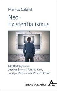 Bild von Gabriel, Markus: Neo-Existentialismus