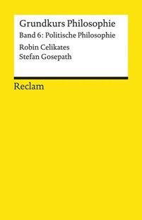 Bild von Celikates, Robin : Grundkurs Philosophie