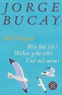 Bild von Bucay, Jorge : Drei Fragen