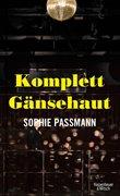 Bild von Passmann, Sophie: Komplett Gänsehaut