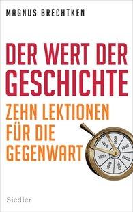 Bild von Brechtken, Magnus: Der Wert der Geschichte