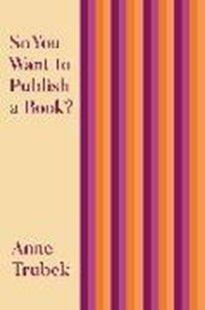 Bild von Trubek, Anne: So You Want to Publish a Book?