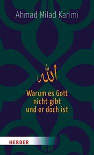Bild von Karimi, Ahmad Milad: Warum es Gott nicht gibt und er doch ist