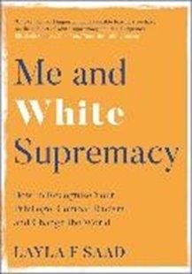 Bild von Saad, Layla : Me and White Supremacy
