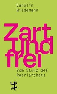 Bild von Wiedemann, Carolin: Zart und frei