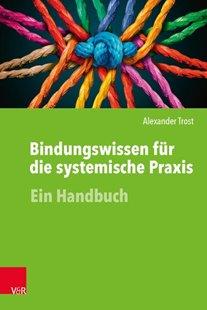 Bild von Trost, Alexander: Bindungswissen für die systemische Praxis