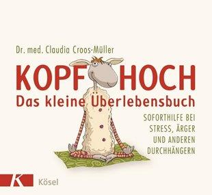 Bild von Croos-Müller, Claudia : Kopf hoch - das kleine Überlebensbuch