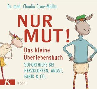 Bild von Croos-Müller, Claudia : Nur Mut! Das kleine Überlebensbuch