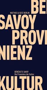 Bild von Savoy, Bénédicte : Die Provenienz der Kultur