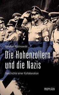 Bild von Malinowski, Stephan: Die Hohenzollern und die Nazis