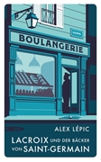 Bild von Lépic, Alex: Lacroix und der Bäcker von Saint-Germain