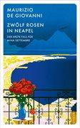 Bild von De Giovanni, Maurizio : Zwölf Rosen in Neapel