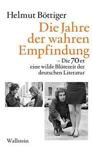 Bild von Böttiger, Helmut: Die Jahre der wahren Empfindung