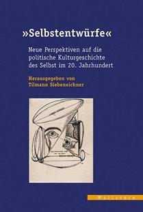 Bild von Siebeneichner, Tilmann (Hrsg.): »Selbstentwürfe«