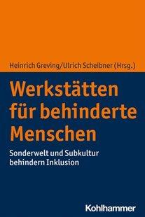 Bild von Greving, Heinrich (Hrsg.) : Werkstätten für behinderte Menschen