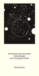 Bild von Kretz, Simon: Der Kosmos des Entwerfens. Untersuchungen zum entwerfenden Denken