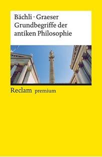 Bild von Bächli, Andreas : Grundbegriffe der antiken Philosophie