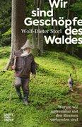Bild von Storl, Wolf-Dieter: Wir sind Geschöpfe des Waldes