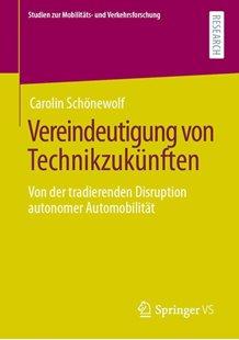 Bild von Schönewolf, Carolin: Vereindeutigung von Technikzukünften
