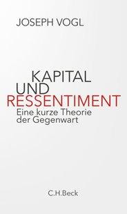 Bild von Vogl, Joseph: Kapital und Ressentiment