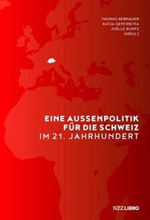 Bild von Bernauer, Thomas (Hrsg.) : Eine Aussenpolitik für die Schweiz im 21. Jahrhundert
